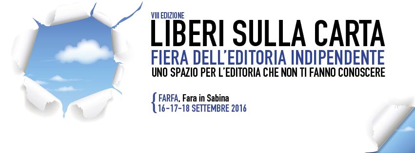 LIBERI SULLA CARTA,  16-17-18 SETTEMBRE 2016